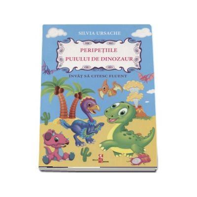 Peripetiile puiului de dinozaur - Silvia Ursache (Colectia Silvia Ursache)