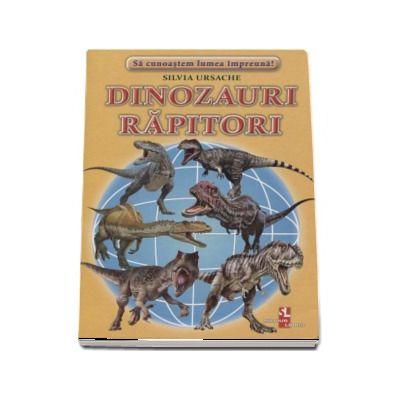 Sa cunoastem lumea impreuna! Dinozauri Rapitori (Set 16 cartonase cu imagini color si texte informatice)