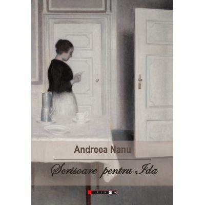 Scrisoare pentru Ida - Andreea Nanu