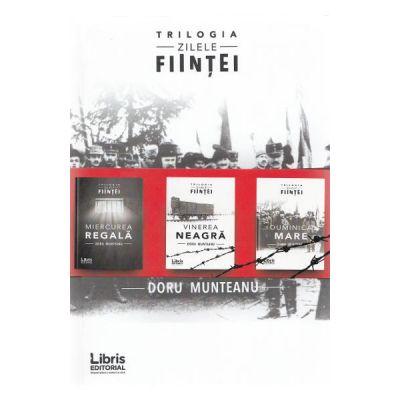 Trilogia: Zilele fiintei - Doru Munteanu