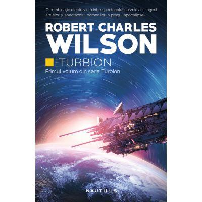 Turbion - Robert Charles Wilson (Primul volum din seria Turbion)