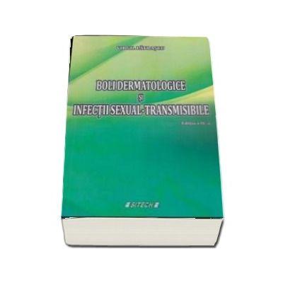 Boli dermatologice si infectii sexual - transmisibile (Editia a IV-a) - Virgil Patrascu