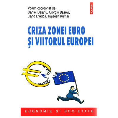 Criza zonei euro si viitorul Europei