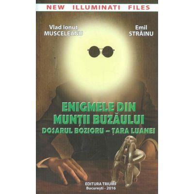 Enigmele din muntii Buzaului. Dosarul Bozioru - Tara Luanei