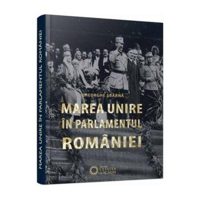 Marea Unire in Parlamentul Romaniei - Gheorghe Sbarna