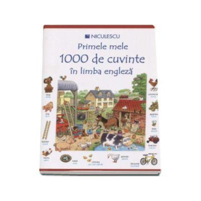 Primele mele 1000 de cuvinte in limba engleza - Editie ilustrata