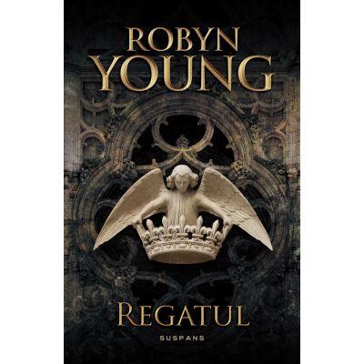 Regatul. Al treilea volum din seria Rebeliunea - Robyn Young