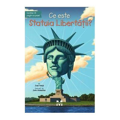 Ce este Statuia Libertatii? - Ilustratii de John Hinderliter