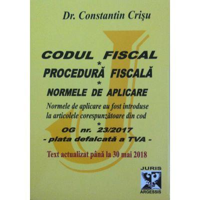 Codul fiscal Text actualizat pana la 30 mai 2018 - Procedura fiscala si Normele de aplicare (Contine plata defalcata a TVA)