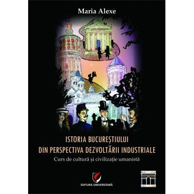Istoria Bucurestiului din perspectiva dezvoltarii industriale