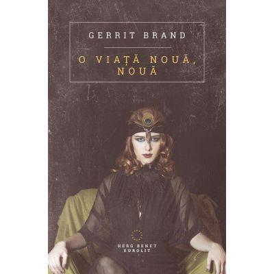 O viata noua, noua - Gerrit Brand