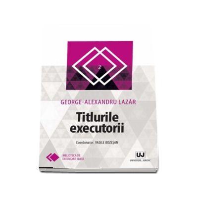 Titlurile executorii - George-Alexandru Lazar