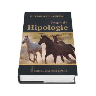 Tratat de Hipologie - Gheorghe-Emil Marginean