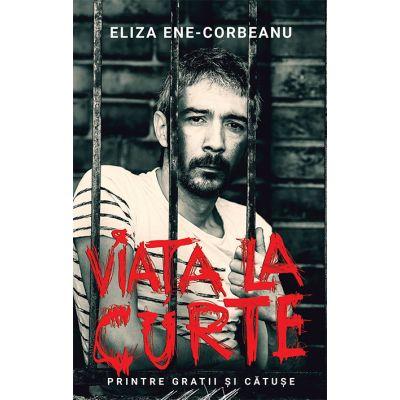 Viata la curte - Eliza Ene-Corbeanu