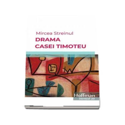 Drama Casei Timoteu - Mircea Streinul