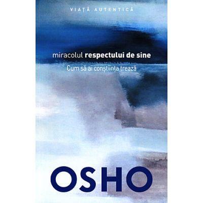 Miracolul respectului de sine - Osho