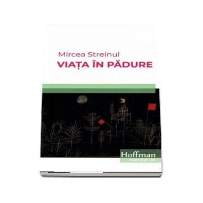 Viața în pădure - Mircea Streinul
