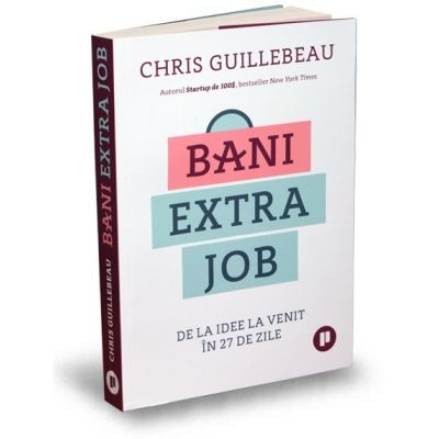 Bani extra job - De la idee la venit în 27 de zile