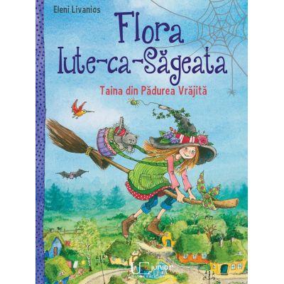 Flora iute ca Sageata - Taina din Padurea vrajita