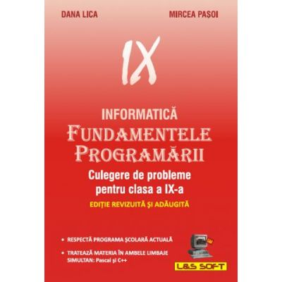 Informatica - Fundamentele Programarii culegere de probleme pentru clasa a IX-a - Dana Lica
