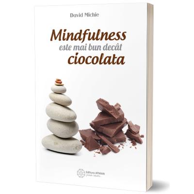 Mindfulness este mai bun decat ciocolata