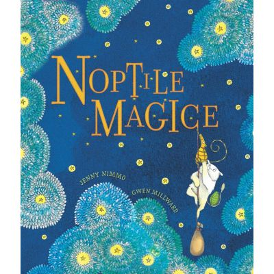 Noptile magice - Jenny Nimmo