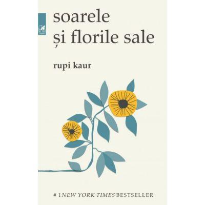 Soarele si florile sale - Rupi Kaur