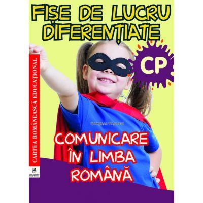 Fișe de lucru diferențiate. Clasa pregătitoare - Comunicare in limba romana