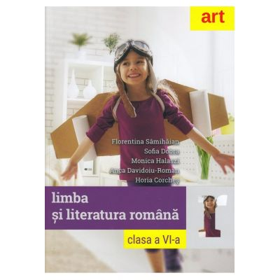 Limba si literatura romana clasa a VI-a (Florentina Sâmihăian, Sofia Dobra)