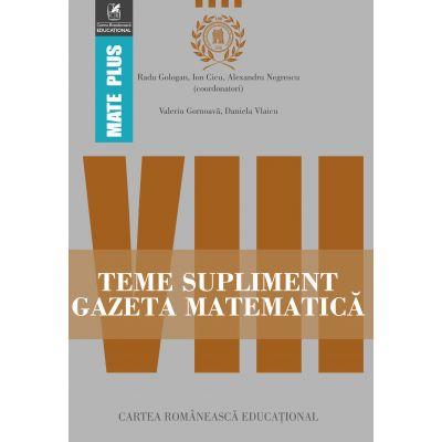 Teme supliment Gazeta Matematica - Clasa a VIII-a (Mate Plus)