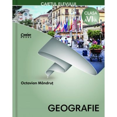 Geografie, caietul elevului pentru clasa a VI-a - Octavian Mandrut