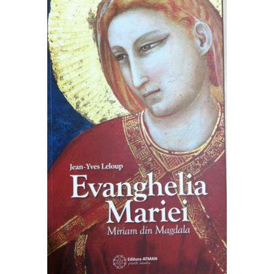 Evanghelia Mariei - Miriam din Magdala