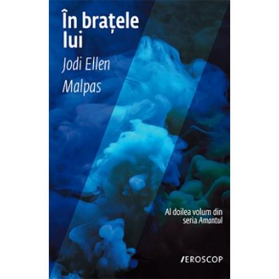 In bratele lui - Jodi Ellen Malpas