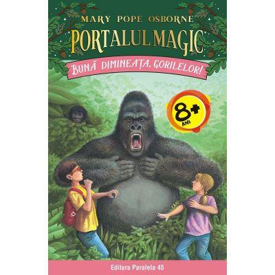 Buna dimineata, gorilelor! - Seria Portalul Magic