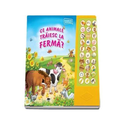 Ce animale traiesc la ferma - carte cu sunete diferite