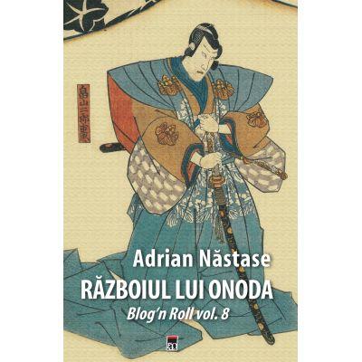 Razboiul lui Onoda (Adrian Nastase)