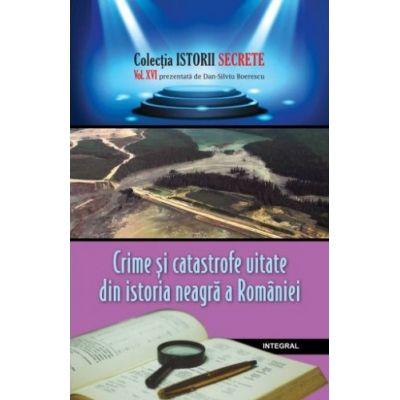 Crime si catastrofe uitate din istoria neagra a Romaniei