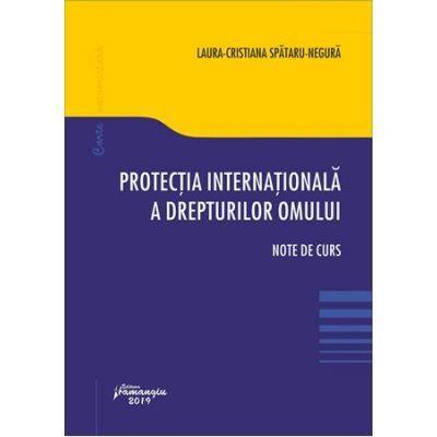 Protectia internationala a drepturilor omului - Laura-Cristiana Spataru-Negura