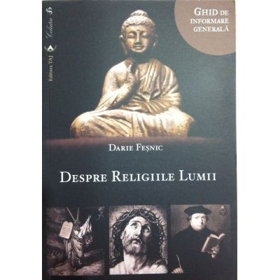 Despre religiile lumii - Ghid de informare generala