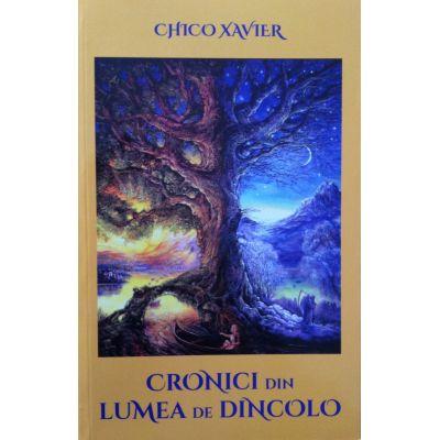 Cronici din lumea de dincolo - Chico Xavier