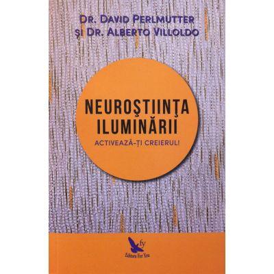 Neurostiinta iluminarii. Activeaza-ti creierul!