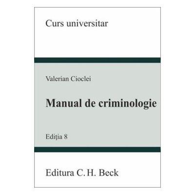 Manual de criminologie, editia 8 - Valerian Cioclei