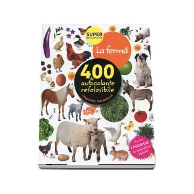 La ferma. 400 de autocolante refolosibile, inspirate din natura
