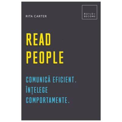 Read people. Comunica eficient. Intelege comportamente