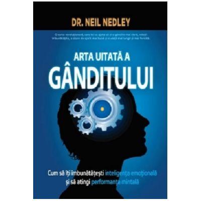 Arta uitată a gânditului - Neil Nedley