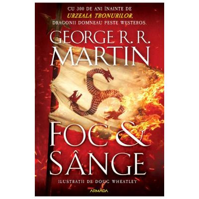 Foc si sange - George R. R. Martin