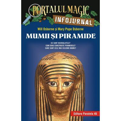 Mumii și piramide. Infojurnal - Insoțește volumul 3 din seria Portalul magic