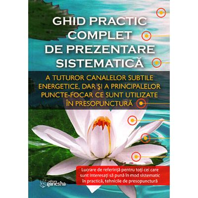 Ghid practic complet de prezentare sistematică a tuturor canalelor subtile energetice, dar şi a principalelor puncte-focar ce sunt utilizate in presopunctura