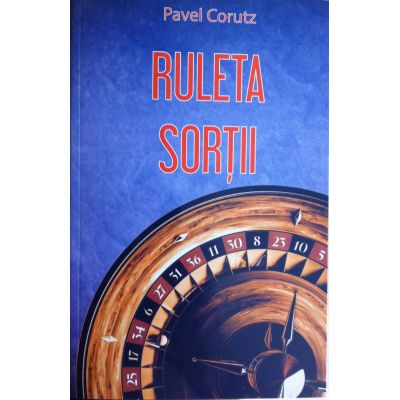 Ruleta sortii - Pavel Corut