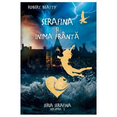 Serafina si inima franta, vol. 3